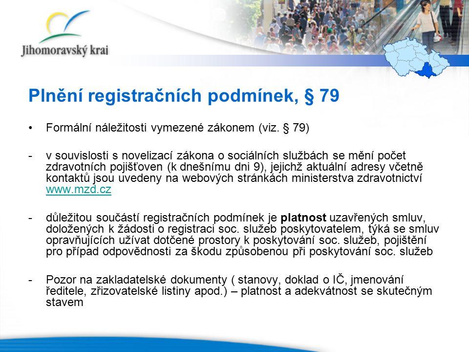 Plnění registračních podmínek, § 79 Formální náležitosti vymezené zákonem (viz.