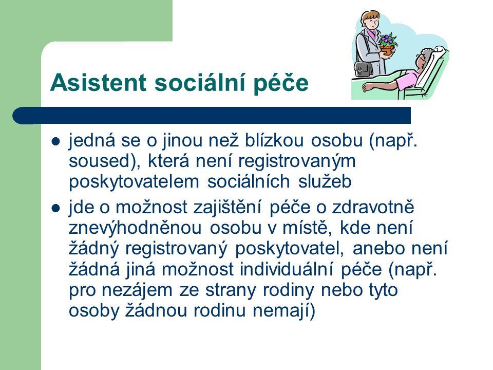 Asistent sociální péče jedná se o jinou než blízkou osobu (např.