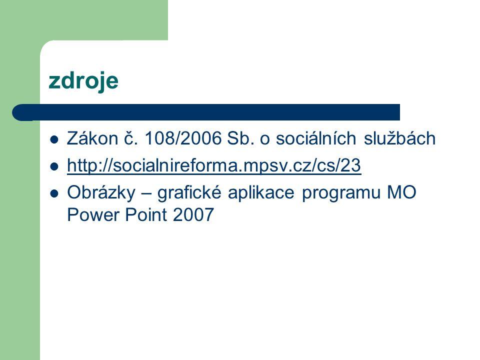 zdroje Zákon č. 108/2006 Sb.