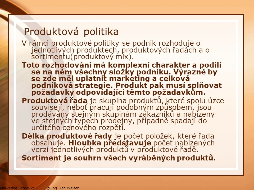 Produktová politika Marketing- produkt © Ing.