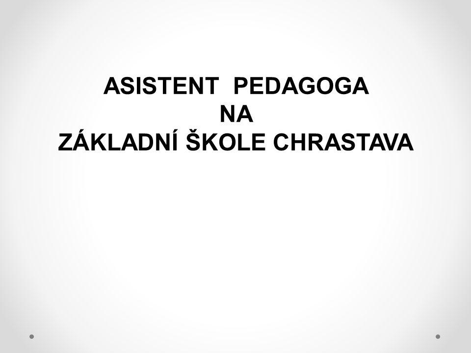ASISTENT PEDAGOGA NA ZÁKLADNÍ ŠKOLE CHRASTAVA