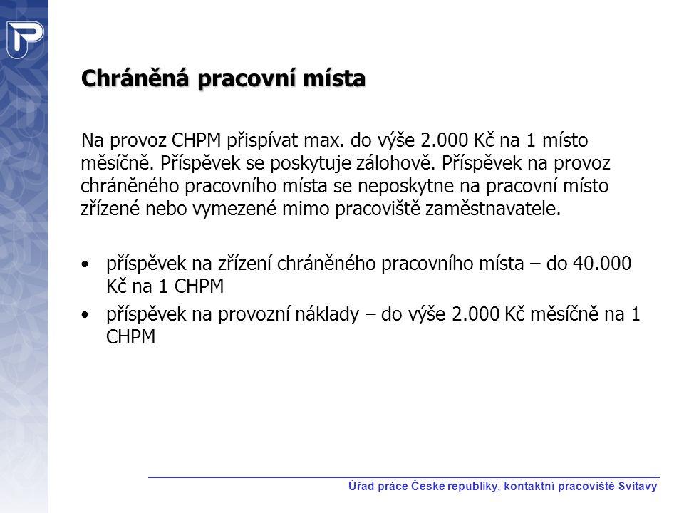 Chráněná pracovní místa Na provoz CHPM přispívat max. do výše 2.000 Kč na 1 místo měsíčně. Příspěvek se poskytuje zálohově. Příspěvek na provoz chráně