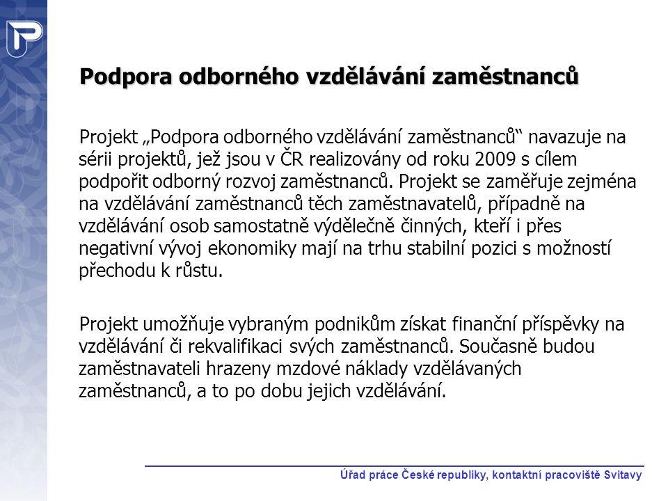 """Podpora odborného vzdělávání zaměstnanců Projekt """"Podpora odborného vzdělávání zaměstnanců"""" navazuje na sérii projektů, jež jsou v ČR realizovány od r"""