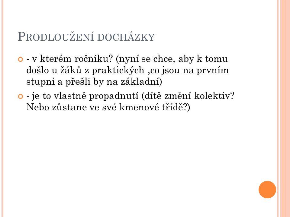 P RODLOUŽENÍ DOCHÁZKY - v kterém ročníku.