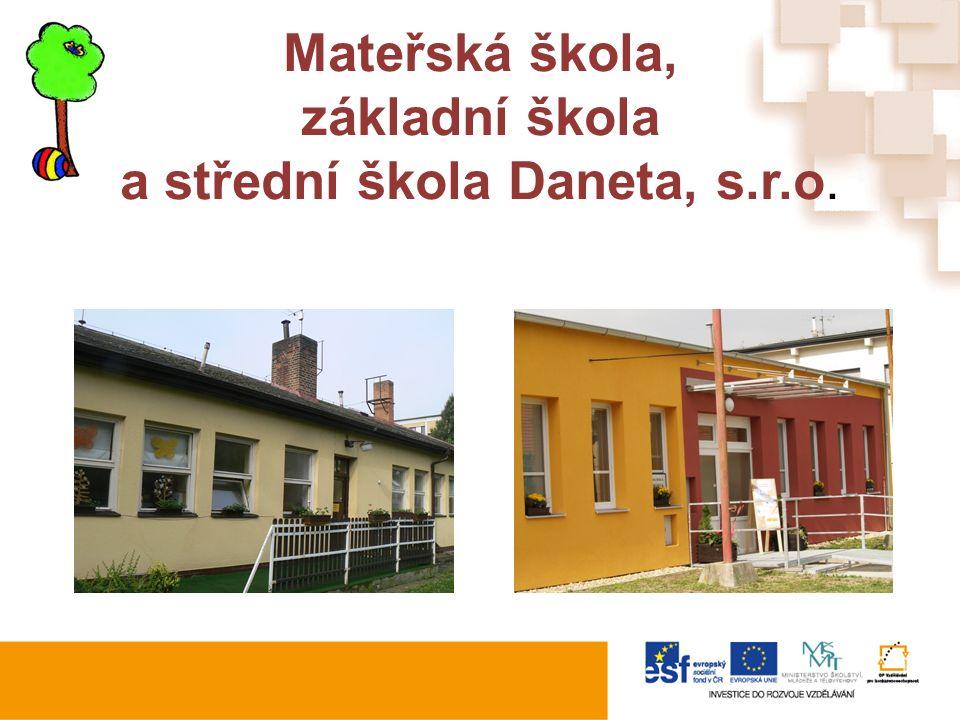 Mateřská škola, základní škola a střední škola Daneta, s.r.o.