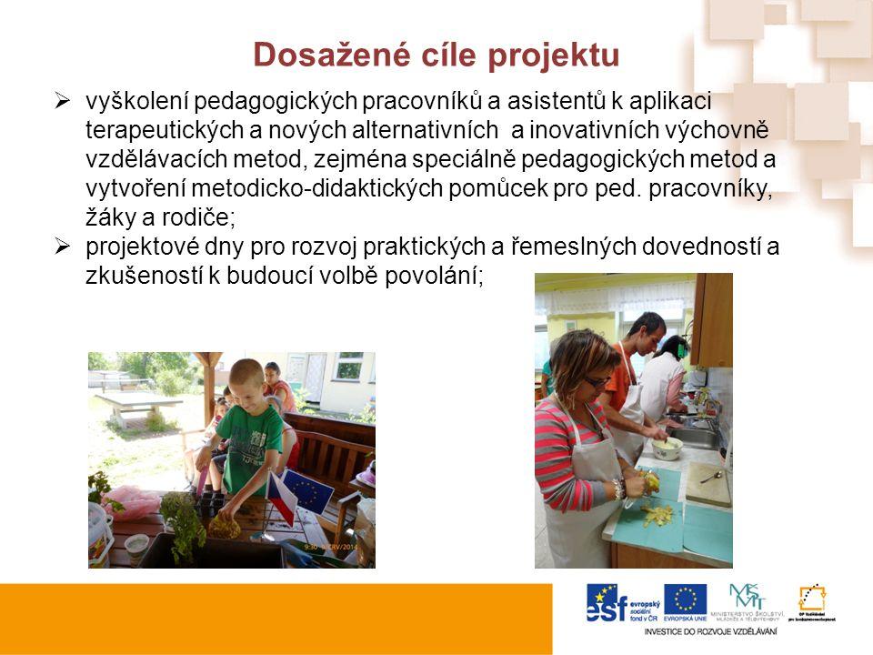 Dosažené cíle projektu  vyškolení pedagogických pracovníků a asistentů k aplikaci terapeutických a nových alternativních a inovativních výchovně vzdělávacích metod, zejména speciálně pedagogických metod a vytvoření metodicko-didaktických pomůcek pro ped.