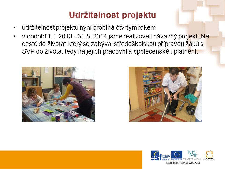 Udržitelnost projektu udržitelnost projektu nyní probíhá čtvrtým rokem v období 1.1.2013 - 31.8.
