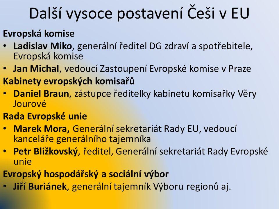 Další vysoce postavení Češi v EU Evropská komise Ladislav Miko, generální ředitel DG zdraví a spotřebitele, Evropská komise Jan Michal, vedoucí Zastou
