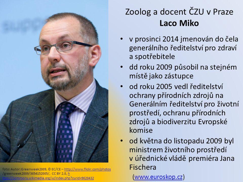 Zoolog a docent ČZU v Praze Laco Miko v prosinci 2014 jmenován do čela generálního ředitelství pro zdraví a spotřebitele dd roku 2009 působil na stejn