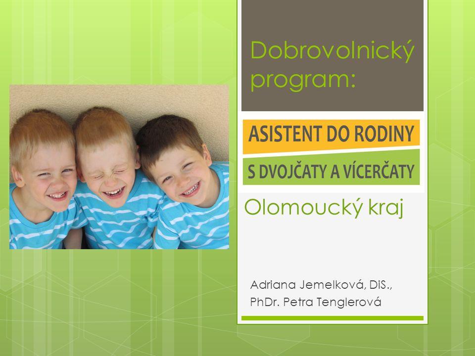 Dobrovolnický program: Adriana Jemelková, DiS., PhDr. Petra Tenglerová Olomoucký kraj