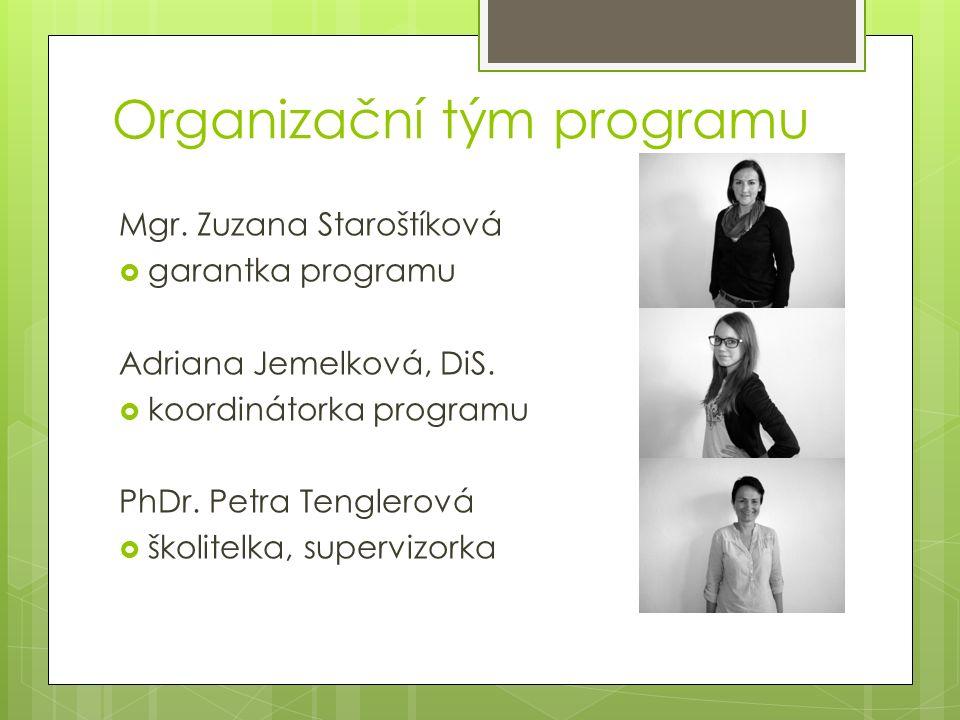 Organizační tým programu Mgr. Zuzana Staroštíková  garantka programu Adriana Jemelková, DiS.