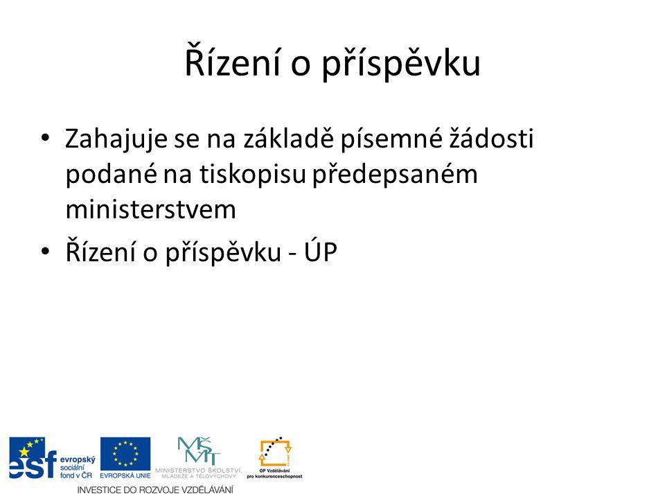 Řízení o příspěvku Zahajuje se na základě písemné žádosti podané na tiskopisu předepsaném ministerstvem Řízení o příspěvku - ÚP