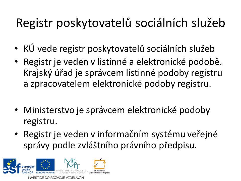 Registr poskytovatelů sociálních služeb KÚ vede registr poskytovatelů sociálních služeb Registr je veden v listinné a elektronické podobě.