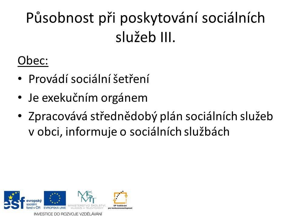 Působnost při poskytování sociálních služeb III.