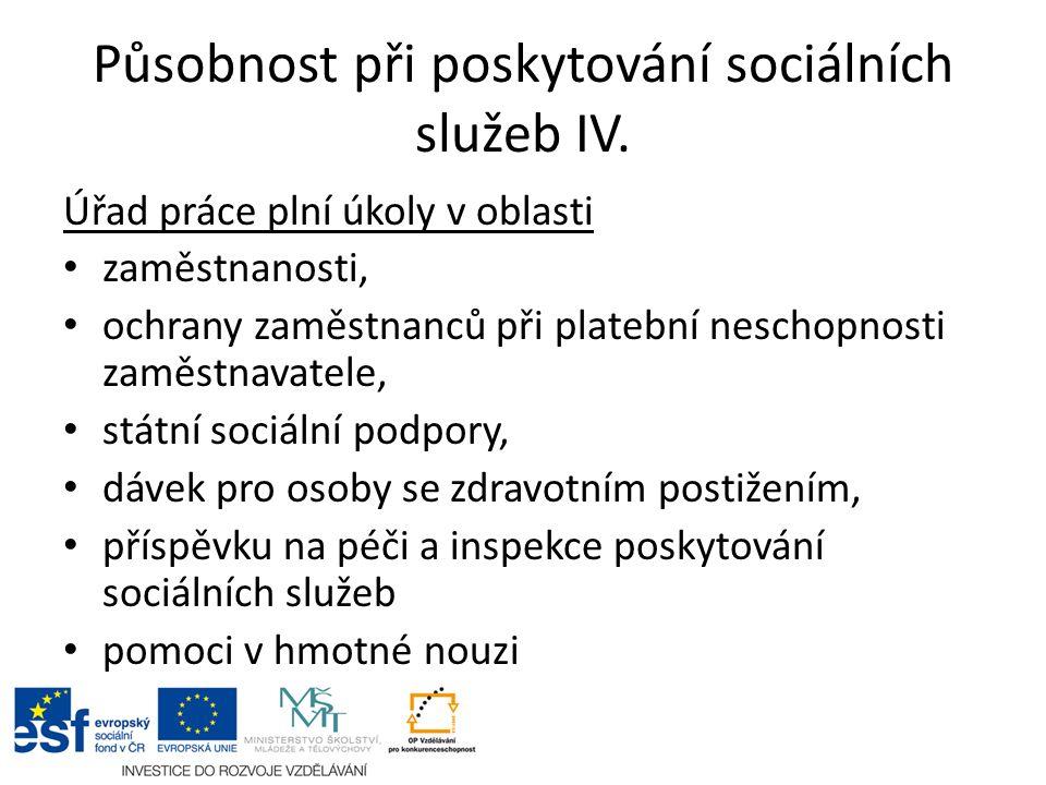 Působnost při poskytování sociálních služeb IV.