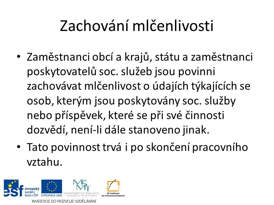 Zachování mlčenlivosti Zaměstnanci obcí a krajů, státu a zaměstnanci poskytovatelů soc.
