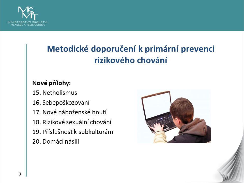 7 Metodické doporučení k primární prevenci rizikového chování Nové přílohy: 15.