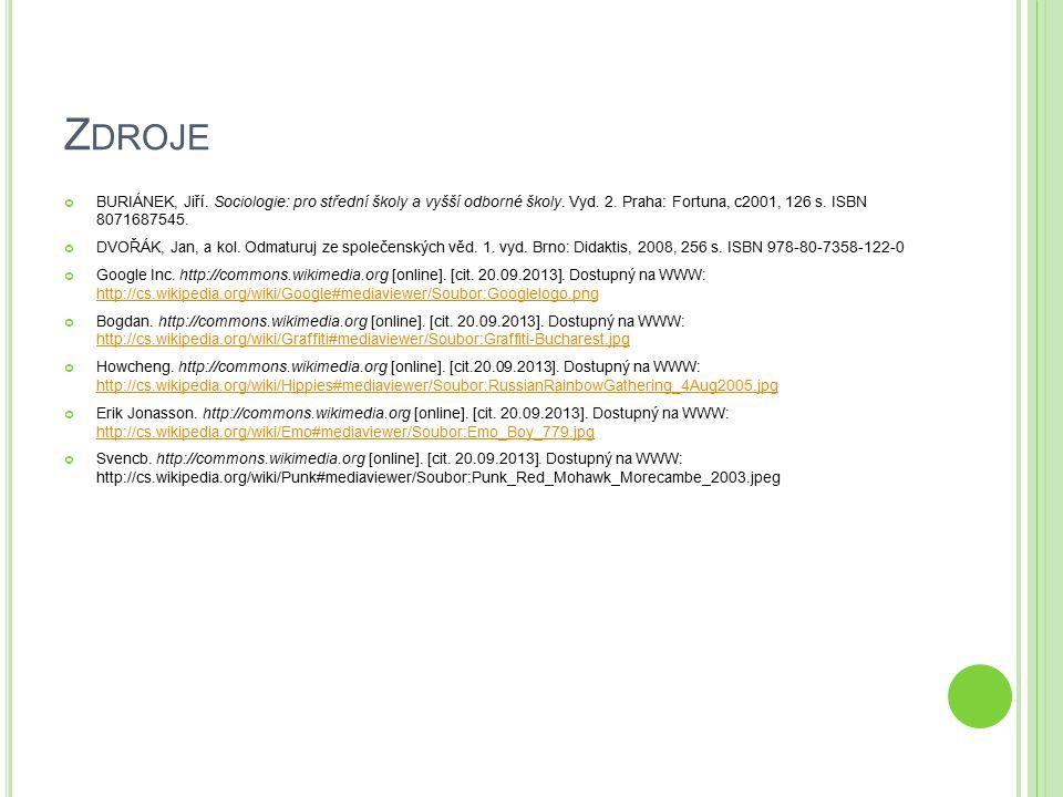 Z DROJE BURIÁNEK, Jiří. Sociologie: pro střední školy a vyšší odborné školy. Vyd. 2. Praha: Fortuna, c2001, 126 s. ISBN 8071687545. DVOŘÁK, Jan, a kol