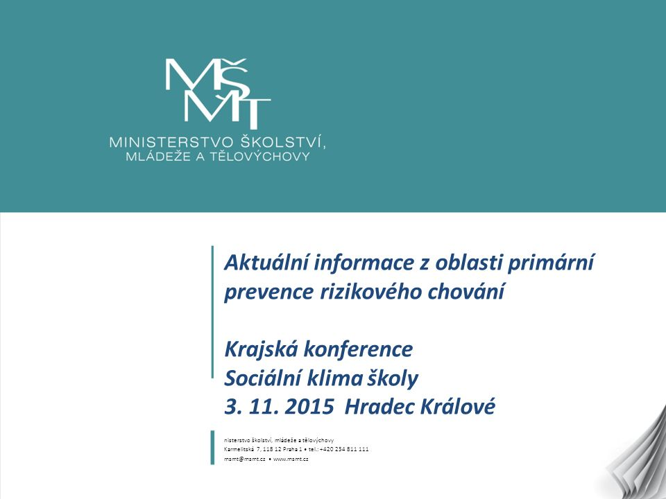 1 Aktuální informace z oblasti primární prevence rizikového chování Krajská konference Sociální klima školy 3.