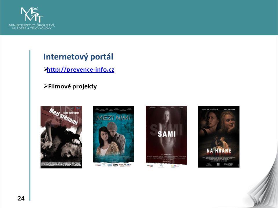 24 Internetový portál  http://prevence-info.cz http://prevence-info.cz  Filmové projekty
