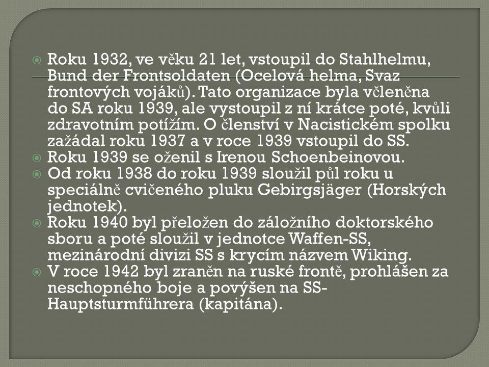  Roku 1932, ve v ě ku 21 let, vstoupil do Stahlhelmu, Bund der Frontsoldaten (Ocelová helma, Svaz frontových voják ů ). Tato organizace byla v č len