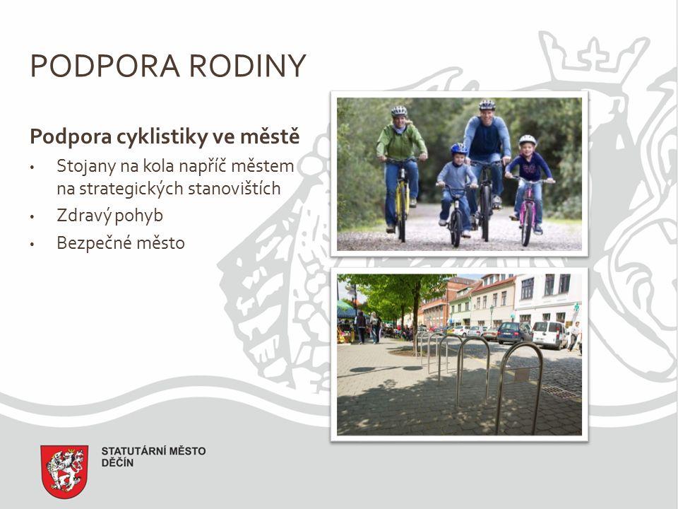 PODPORA RODINY Podpora cyklistiky ve městě Stojany na kola napříč městem na strategických stanovištích Zdravý pohyb Bezpečné město