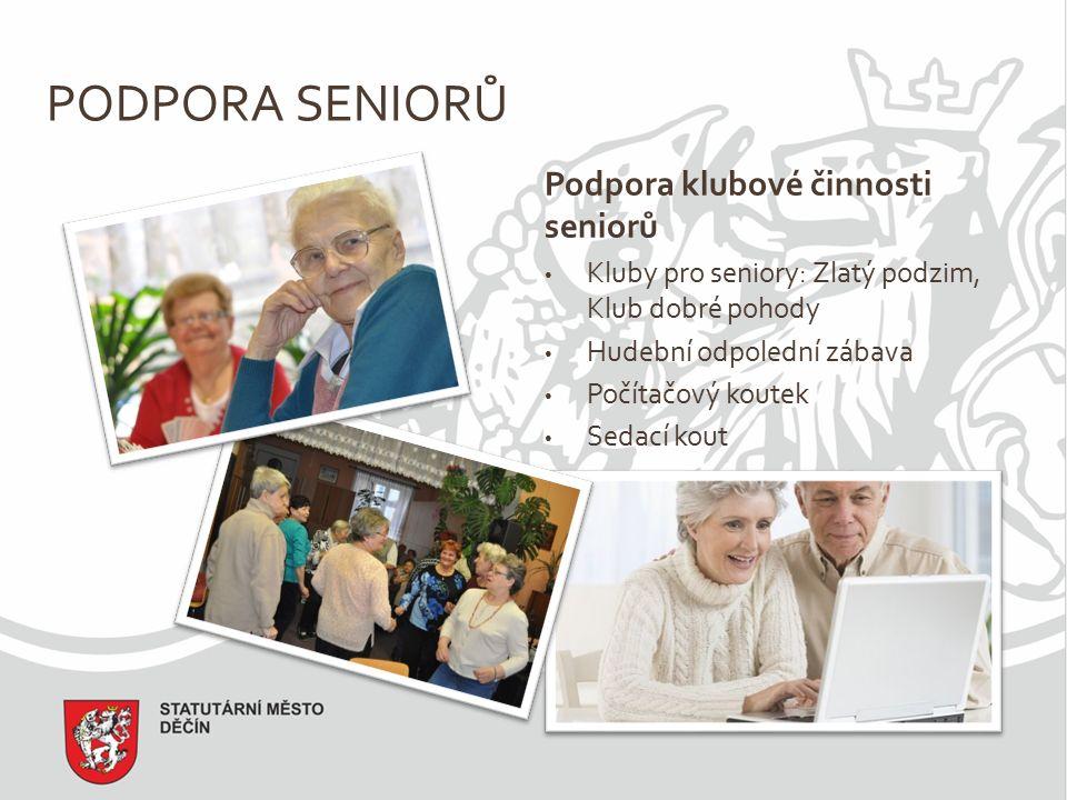 PODPORA SENIORŮ Podpora klubové činnosti seniorů Kluby pro seniory: Zlatý podzim, Klub dobré pohody Hudební odpolední zábava Počítačový koutek Sedací kout