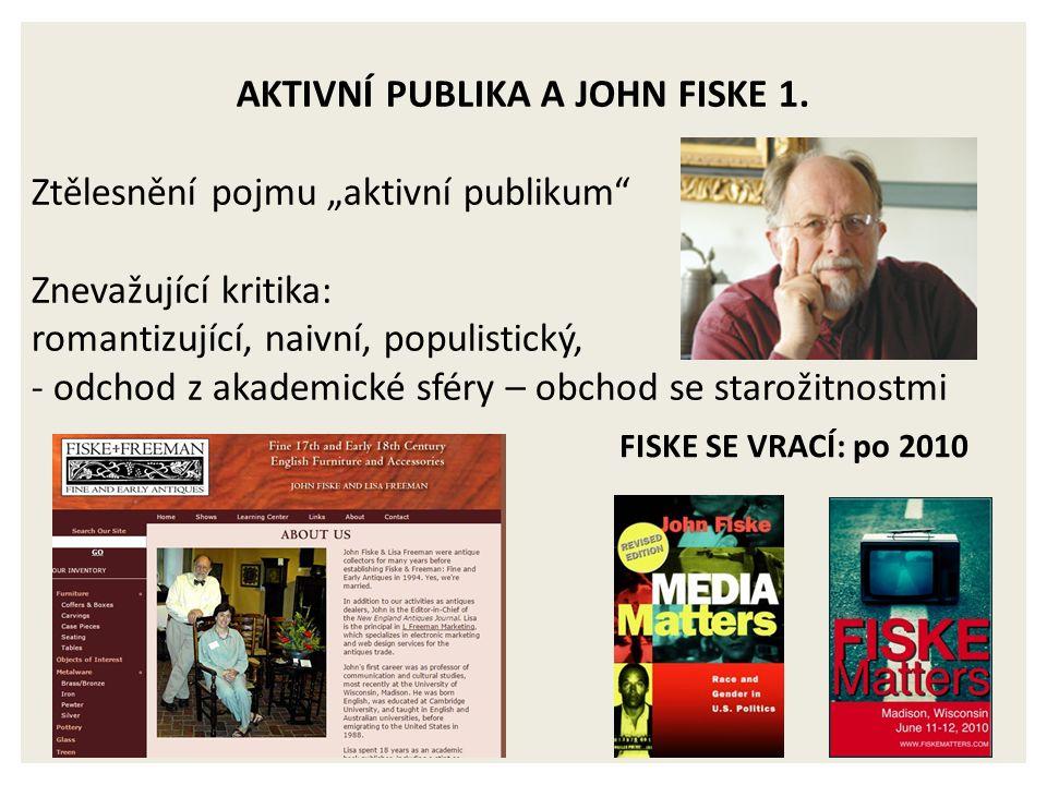 AKTIVNÍ PUBLIKA A JOHN FISKE 1.