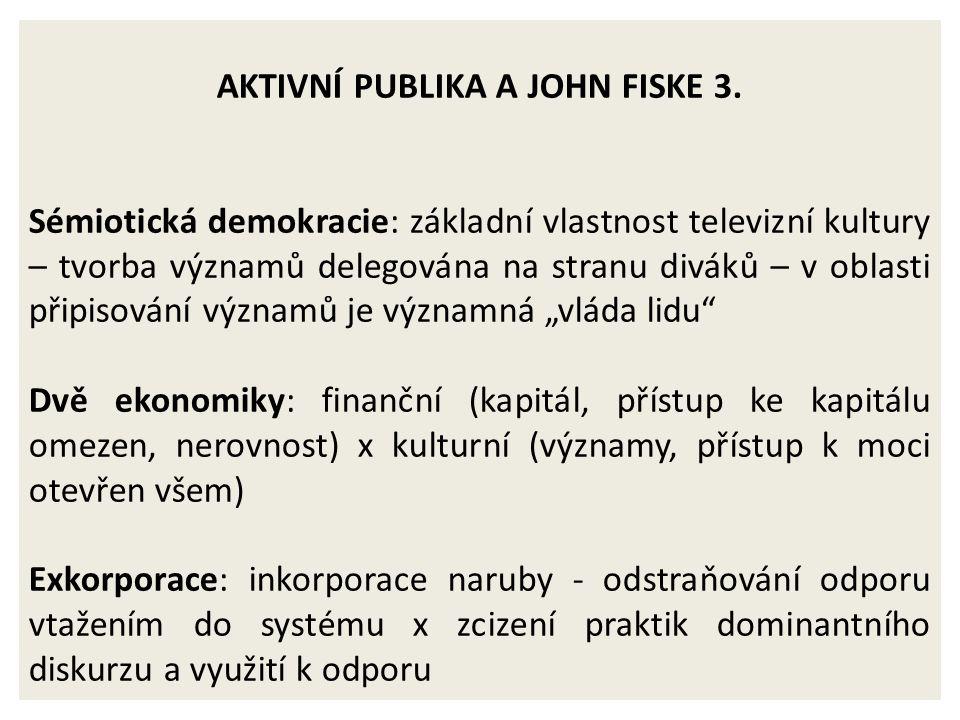 AKTIVNÍ PUBLIKA A JOHN FISKE 3.