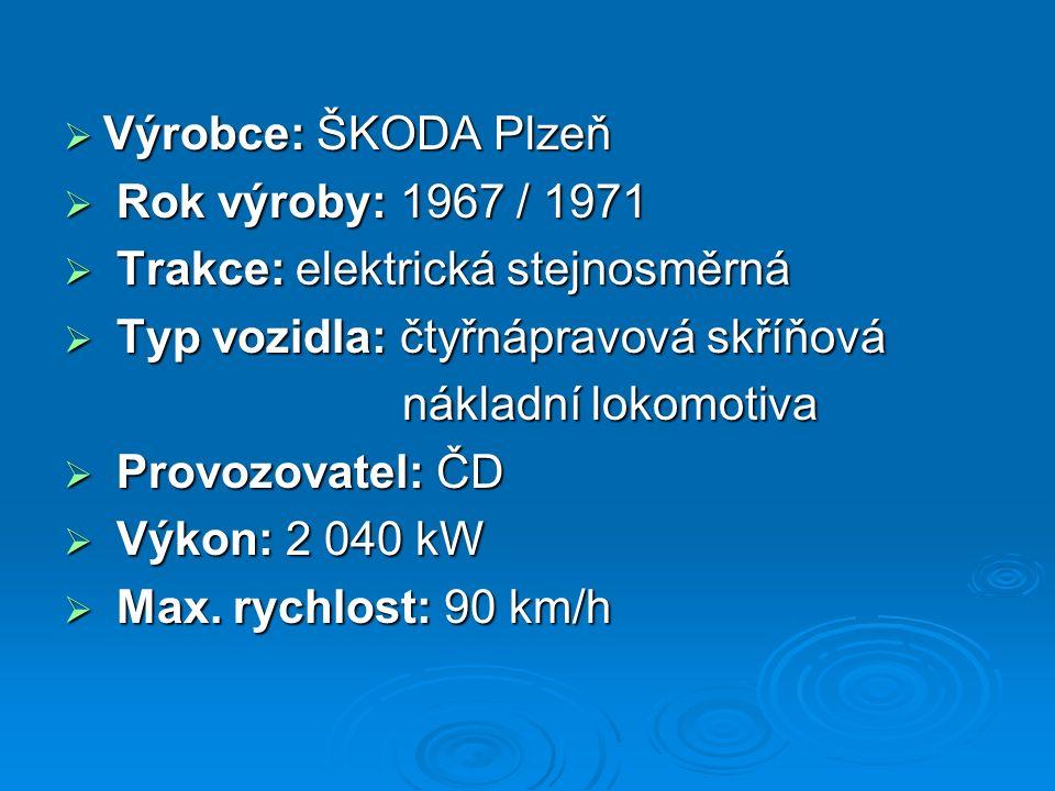  Výrobce: ŠKODA Plzeň  Rok výroby: 1967 / 1971  Trakce: elektrická stejnosměrná  Typ vozidla: čtyřnápravová skříňová nákladní lokomotiva nákladní lokomotiva  Provozovatel: ČD  Výkon: 2 040 kW  Max.