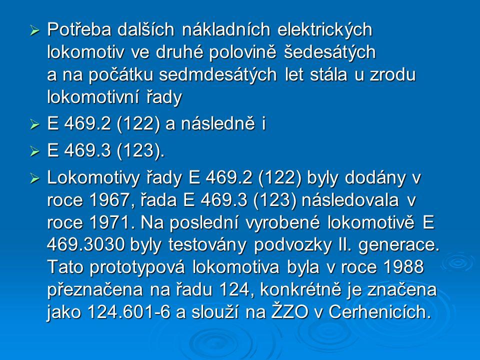 Provoz  Provozní určení lokomotiv řad 122 a 123 se oproti řadě 121 nezměnilo - vozba nákladních vlaků a dříve často i přeprava uhlí z Mostecké oblasti.