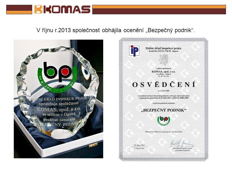 CERTIFIKACE EMS A MS BOZP Od listopadu 2007 máme zavedený a certifikovaný EMS dle normy ISO 14001 a od prosince 2008 systém BOZP dle specifika OHSAS 1