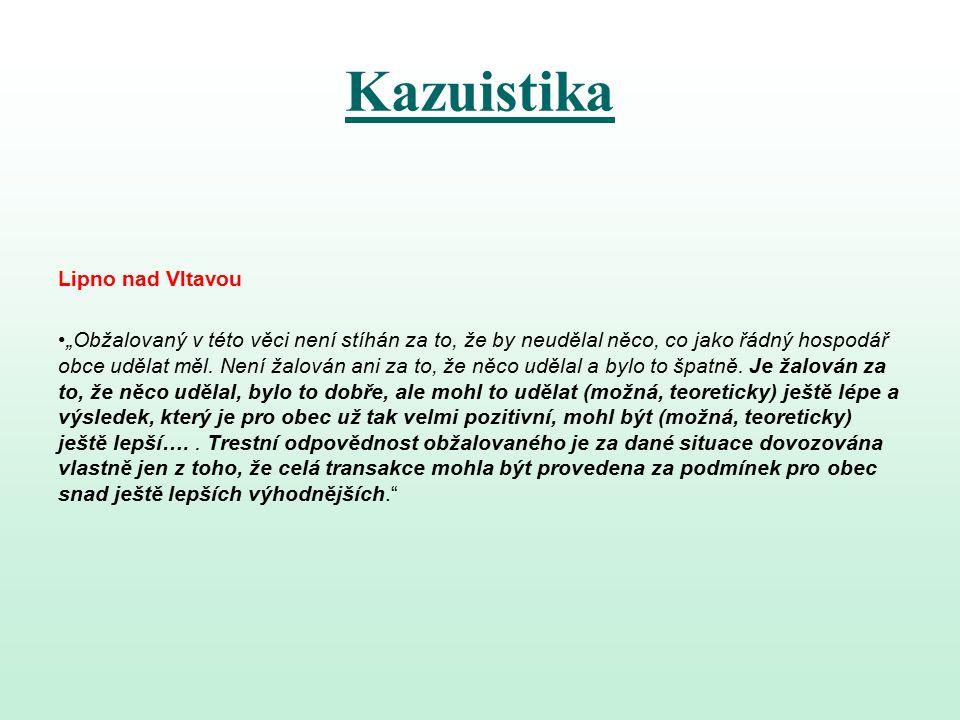"""Kazuistika Lipno nad Vltavou """"Obžalovaný v této věci není stíhán za to, že by neudělal něco, co jako řádný hospodář obce udělat měl."""
