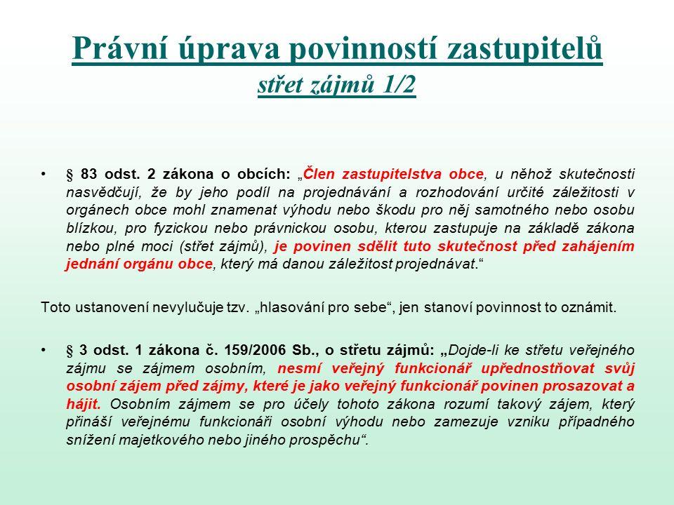 Právní úprava povinností zastupitelů střet zájmů 1/2 § 83 odst.