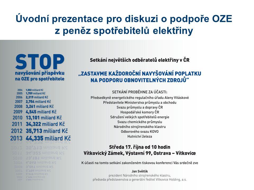 Úvodní prezentace pro diskuzi o podpoře OZE z peněz spotřebitelů elektřiny