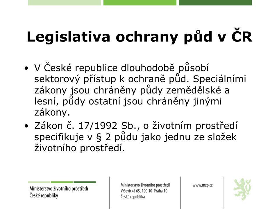 Legislativa ochrany půd v ČR V České republice dlouhodobě působí sektorový přístup k ochraně půd.