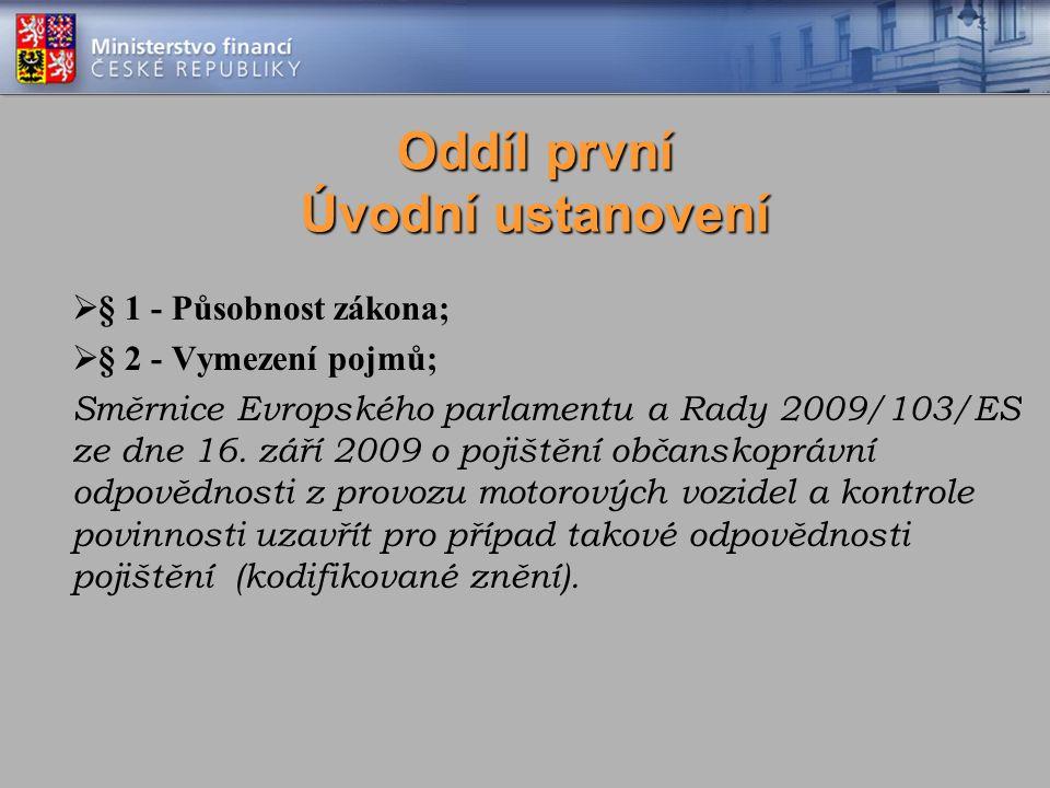 Oddíl první Úvodní ustanovení  § 1 - Působnost zákona;  § 2 - Vymezení pojmů; Směrnice Evropského parlamentu a Rady 2009/103/ES ze dne 16.