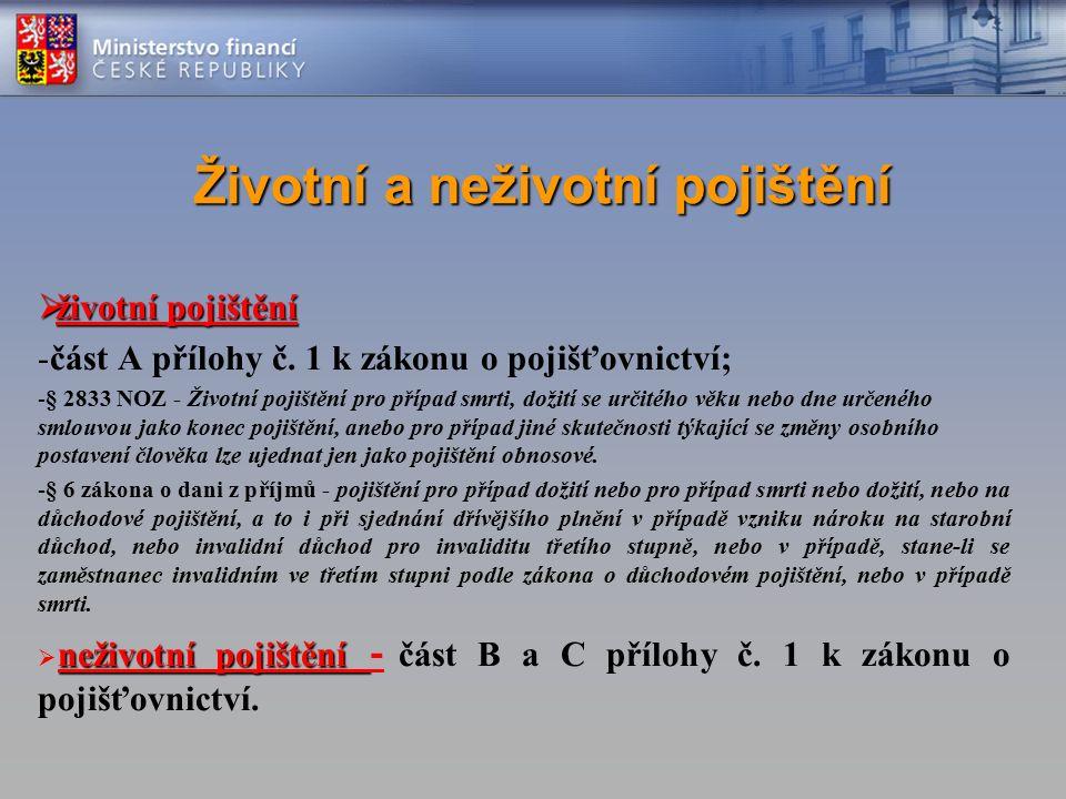 Životní a neživotní pojištění  životní pojištění -část A přílohy č.