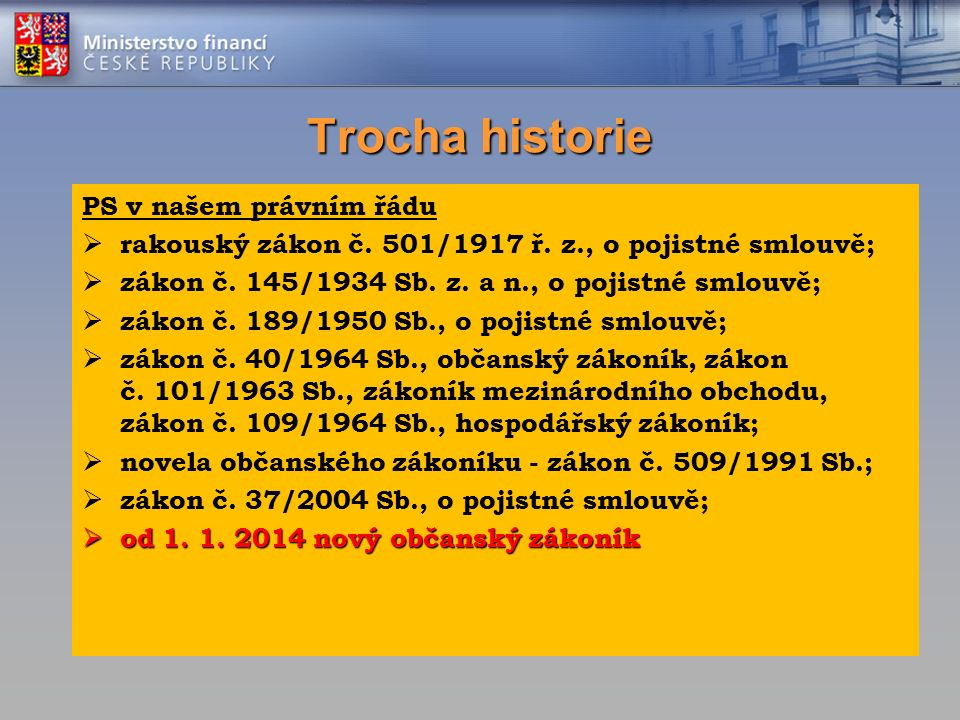 Trocha historie PS v našem právním řádu  rakouský zákon č.