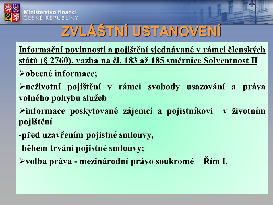 ZVLÁŠTNÍ USTANOVENÍ Informační povinnosti a pojištění sjednávané v rámci členských států (§ 2760), vazba na čl.