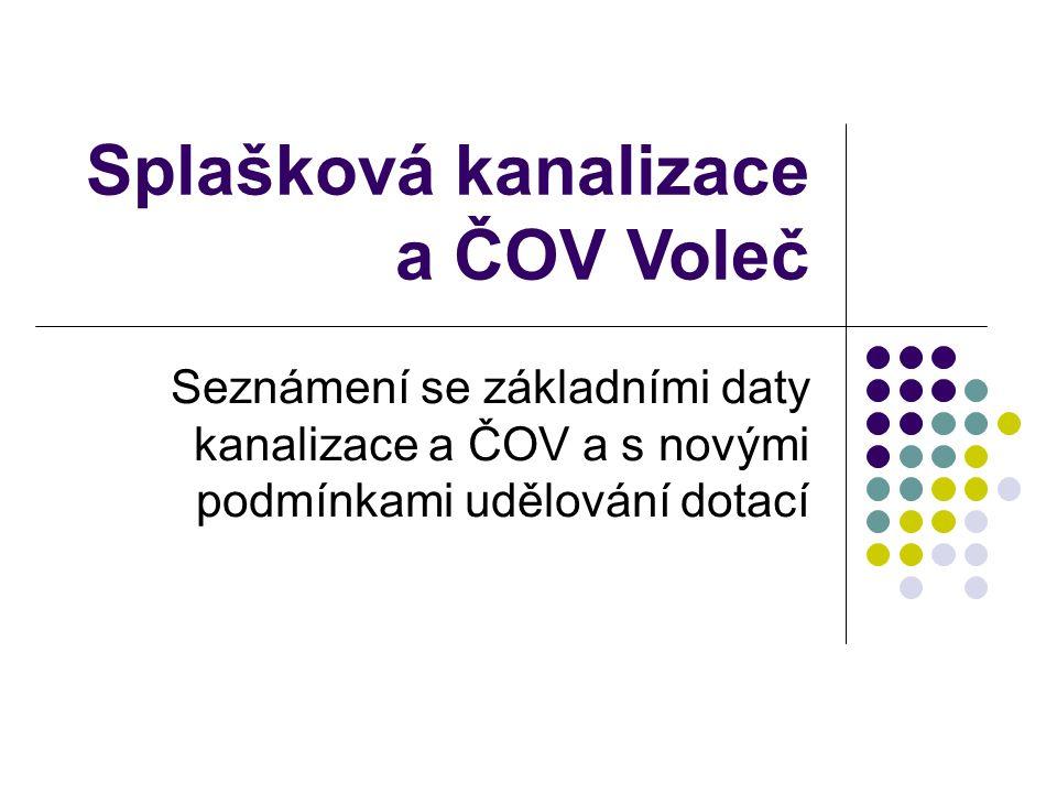 Splašková kanalizace a ČOV Voleč Seznámení se základními daty kanalizace a ČOV a s novými podmínkami udělování dotací