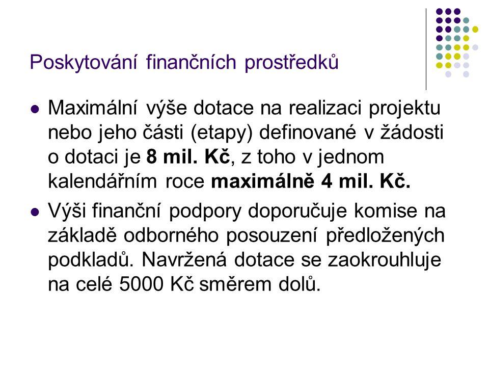 Poskytování finančních prostředků Maximální výše dotace na realizaci projektu nebo jeho části (etapy) definované v žádosti o dotaci je 8 mil.