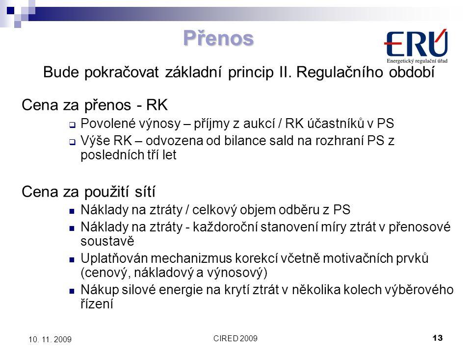 CIRED 200913 10. 11. 2009 Přenos Bude pokračovat základní princip II.