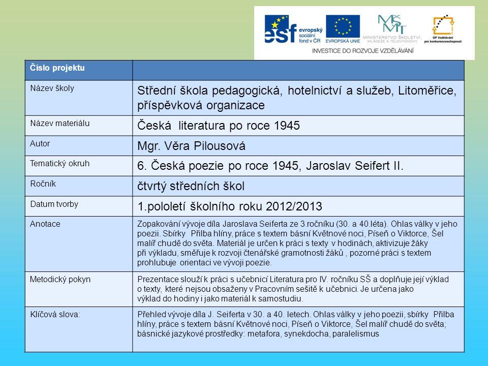 Číslo projektu Název školy Střední škola pedagogická, hotelnictví a služeb, Litoměřice, příspěvková organizace Název materiálu Česká literatura po roce 1945 Autor Mgr.