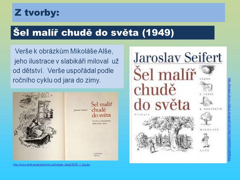 Z tvorby: Verše k obrázkům Mikoláše Alše, jeho ilustrace v slabikáři miloval už od dětství.