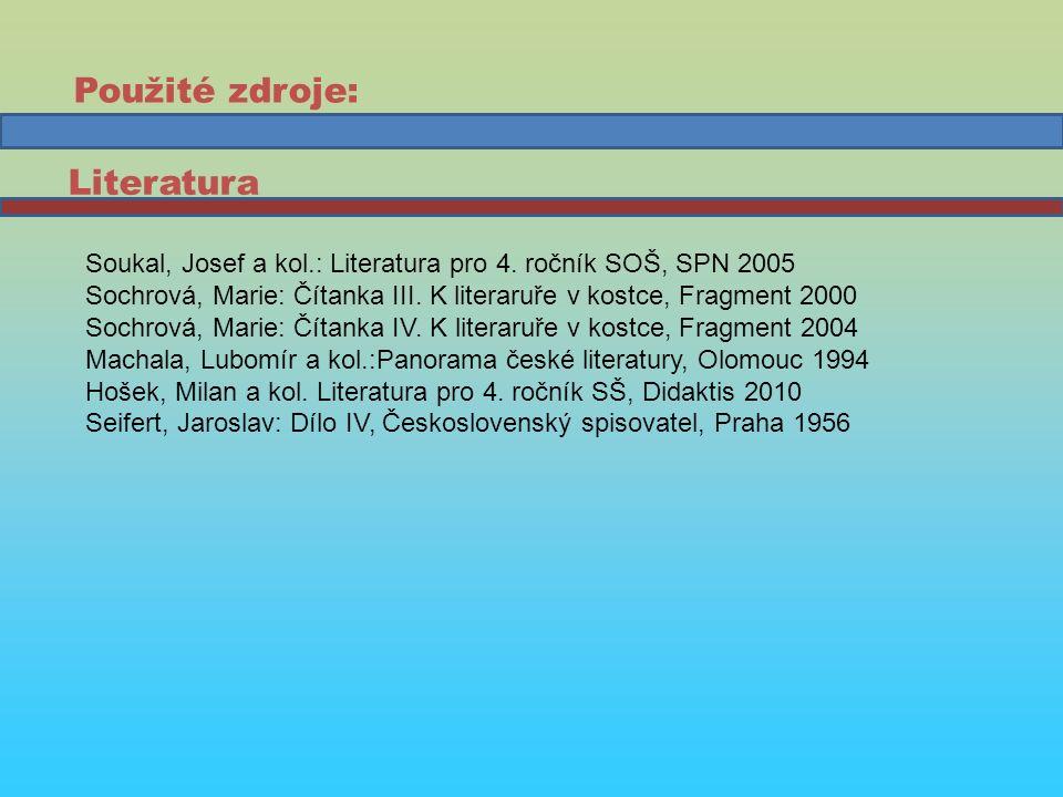 Soukal, Josef a kol.: Literatura pro 4. ročník SOŠ, SPN 2005 Sochrová, Marie: Čítanka III.
