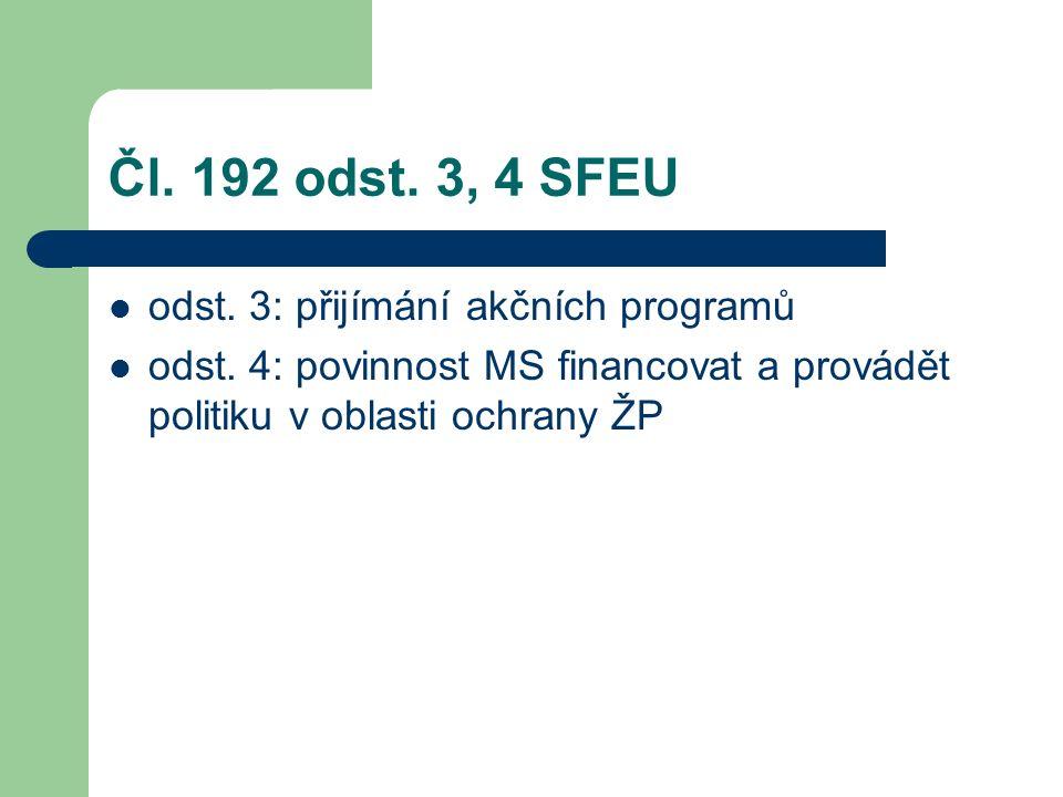 Čl. 192 odst. 3, 4 SFEU odst. 3: přijímání akčních programů odst.