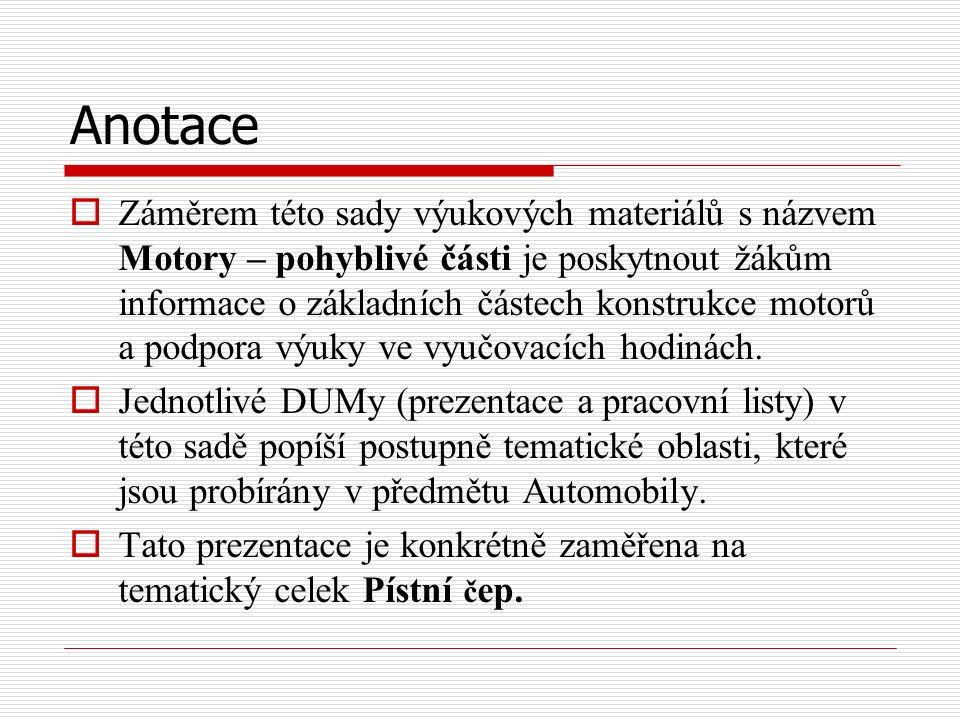 Anotace  Záměrem této sady výukových materiálů s názvem Motory – pohyblivé části je poskytnout žákům informace o základních částech konstrukce motorů