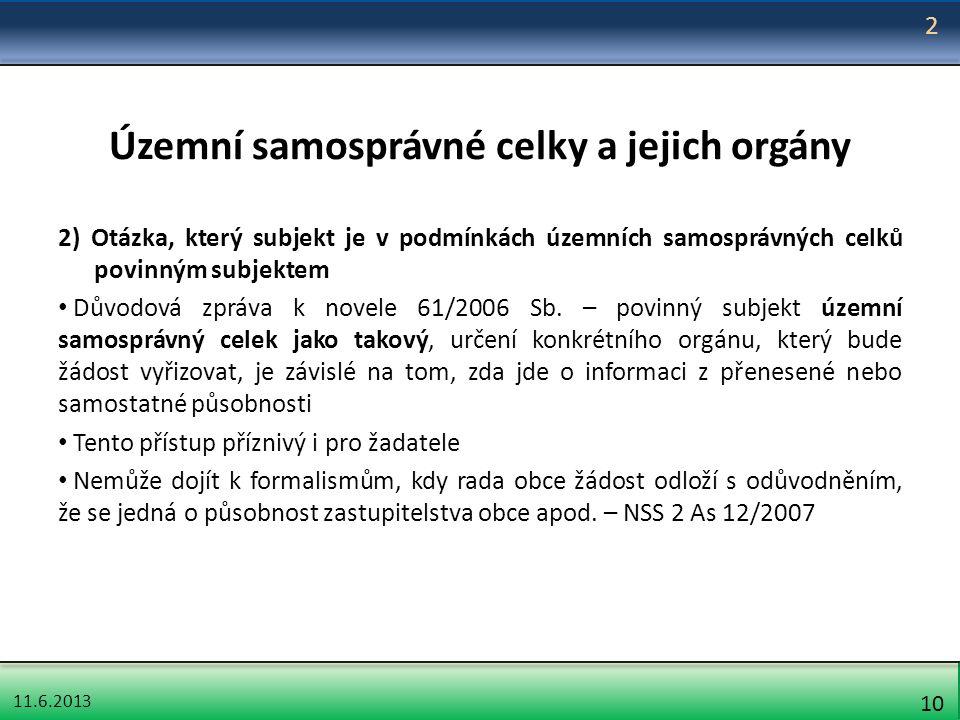 11.6.2013 10 Územní samosprávné celky a jejich orgány 2) Otázka, který subjekt je v podmínkách územních samosprávných celků povinným subjektem Důvodov
