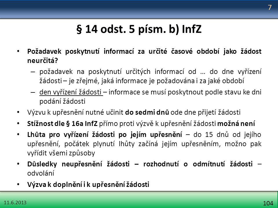 11.6.2013 104 § 14 odst. 5 písm. b) InfZ Požadavek poskytnutí informací za určité časové období jako žádost neurčitá? – požadavek na poskytnutí určitý